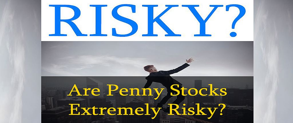 Are Penny Stocks Extremely Risky Featured 2 - LearnedGold.Com