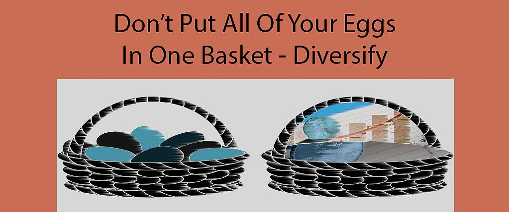 Never Put all of your Eggs in One Basket - LearnedGold.Com